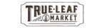 True Leaf Market Cash Back