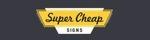 Super Cheap Signs Cashback